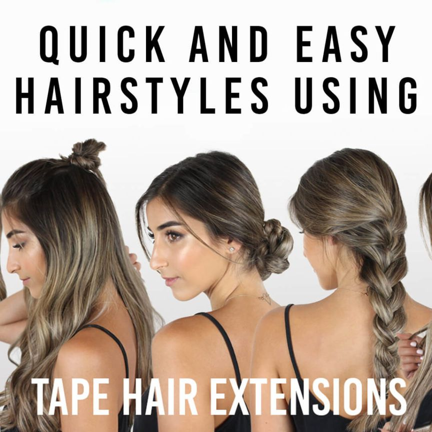 Quick And Easy Hairstyles Using Tape Extensions Zala Clip