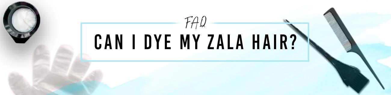 Can I dye my ZALA Human hair?