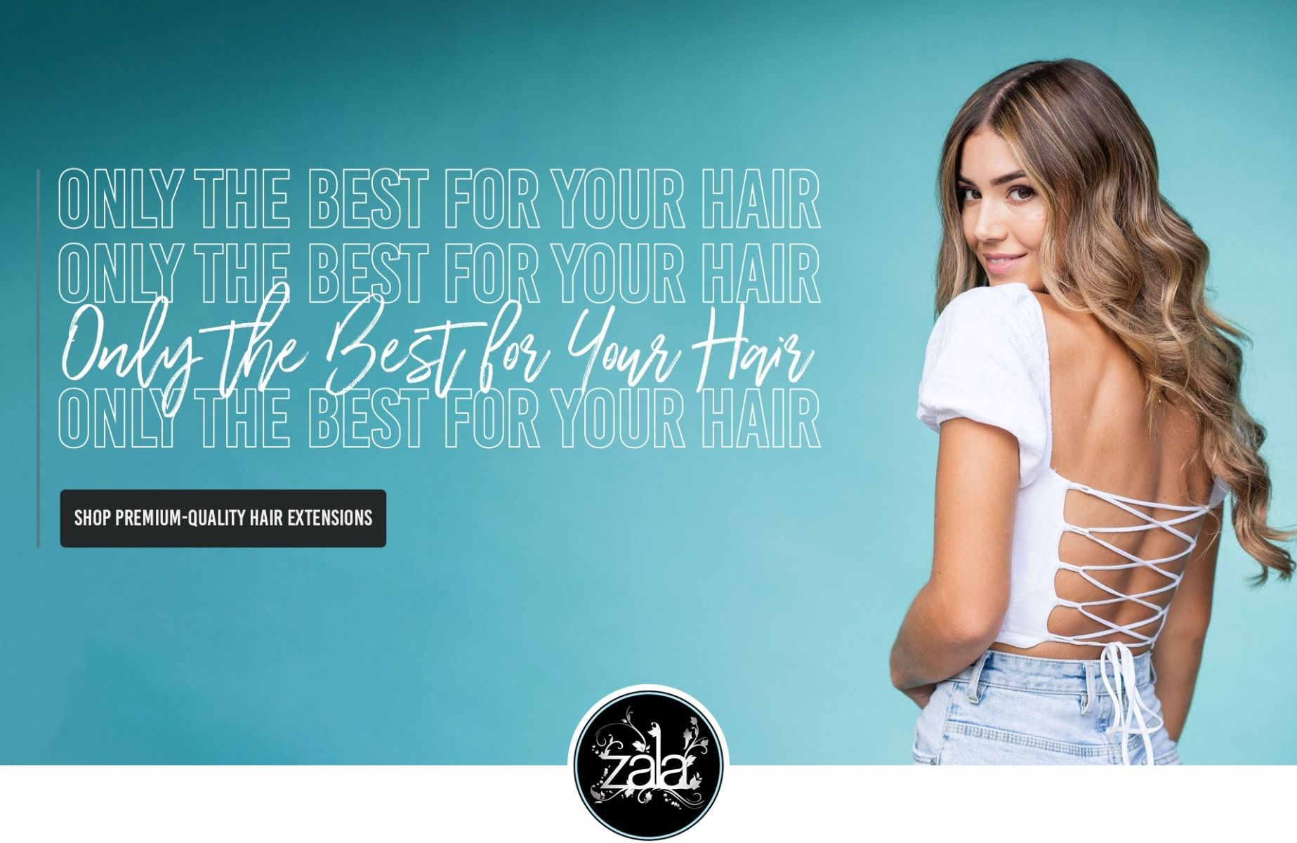 Premium quality hair - only the best hair